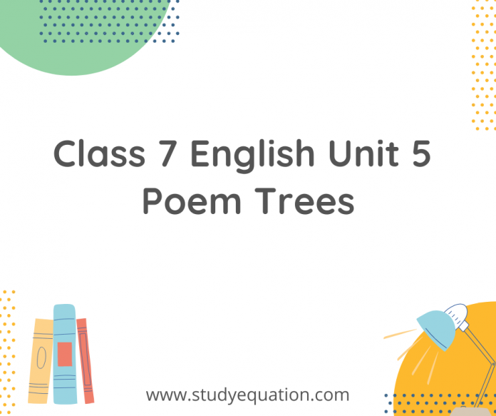 class 7 english unit 5 poem trees