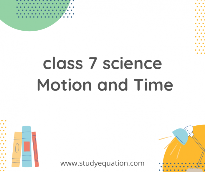 class 7 science motion and time