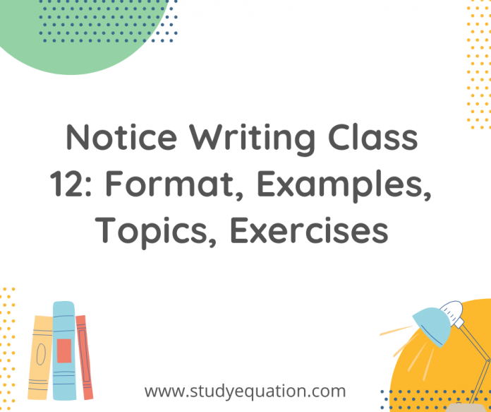 Notice writing class 12- format, examples, topics, exercises