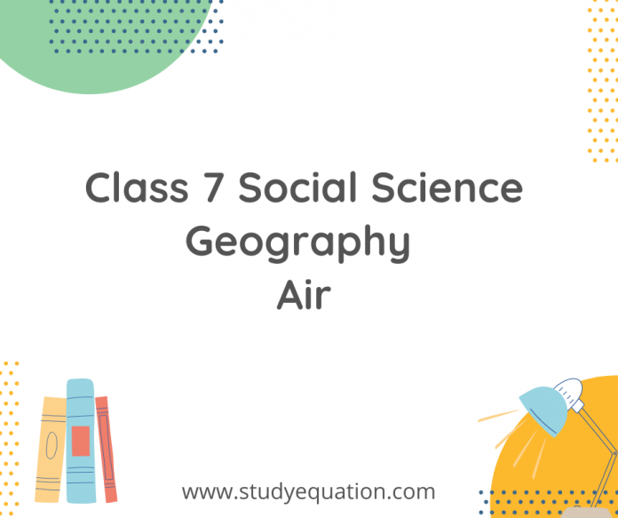 class 7 social science geography air