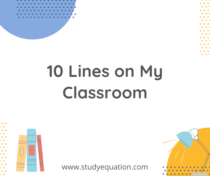 10 lines on my classroom