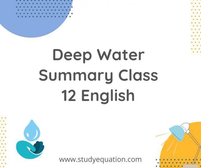 Deep Water Summary Class 12 English