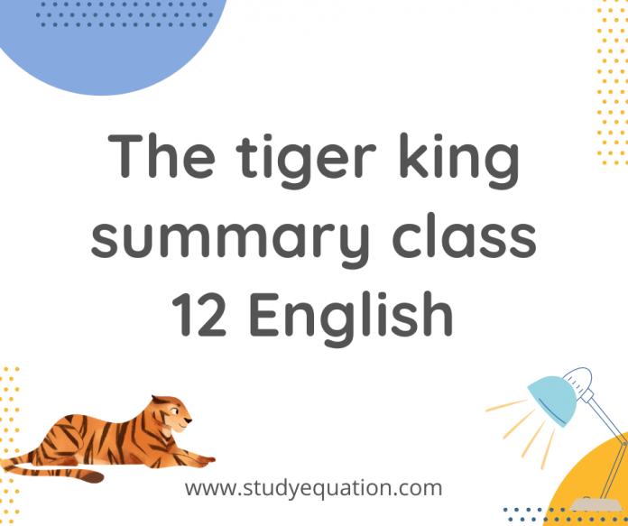 The tiger king summary class 12 english vistas