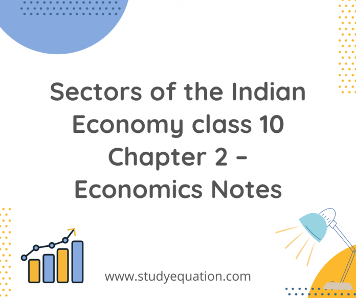 Sectors of the Indian Economy class 10 Chapter 2