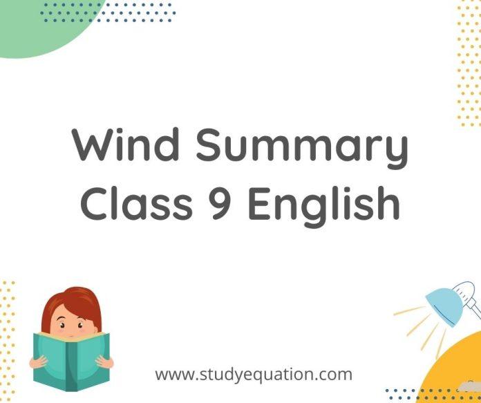 Wind Summary Class 9 Engliah
