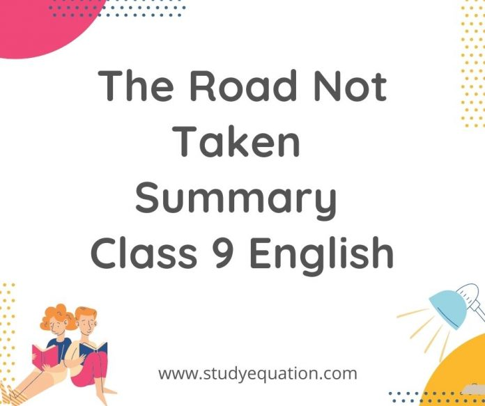 The road not taken summary class 9 English