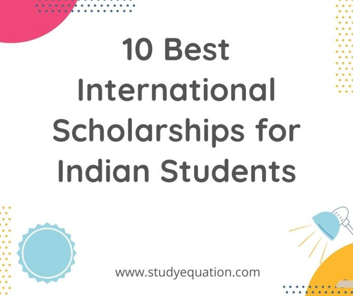10 Best International scholarship for Indian students