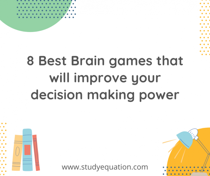 8 Best Brain games that will improve your decision making power